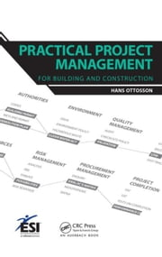 Practical Project Management for Building and Construction ebook by Ottosson, Hans
