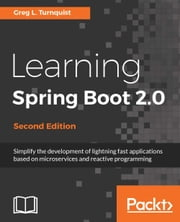 Learning Spring Boot 2.0 - Second Edition ebook by Greg L. Turnquist