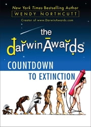 The Darwin Awards Countdown to Extinction ebook by Wendy Northcutt
