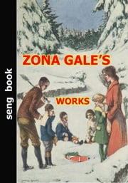 ZONA GALE'S WORKS ebook by ZONA GALE