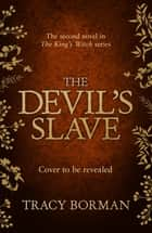 The Devil's Slave ebook by Tracy Borman