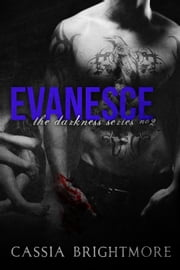 Evanesce - The Darkness Series , #2 ebook by Cassia Brightmore