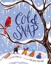 Cold Snap ebook by Eileen Spinelli