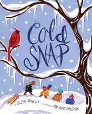 Cold Snap ebook by Eileen Spinelli,Marjorie Priceman