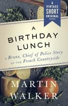 A Birthday Lunch ekitaplar by Martin Walker