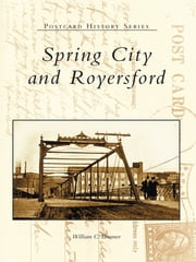 Spring City and Royersford ebook by William C. Brunner
