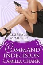 Command Indecision ebook by Camilla Chafer