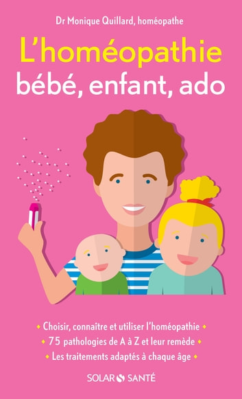 L'homéopathie, ma petite pharmacie familiale eBook by Dr Monique QUILLARD
