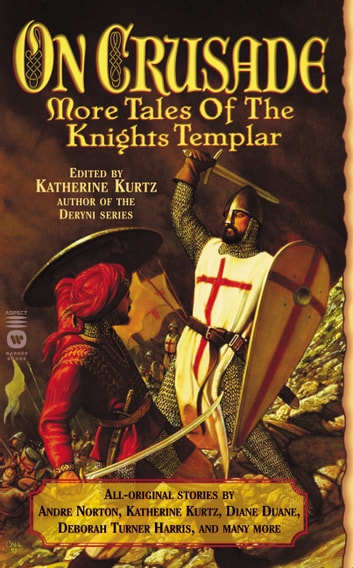 On Crusade - More Tales of the Knights Templar ebook by Katherine Kurtz