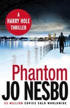 Phantom - A Harry Hole thriller (Oslo Sequence 7) ebook by Jo Nesbo, Don Bartlett