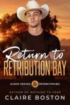 Return to Retribution Bay ebook by Claire Boston