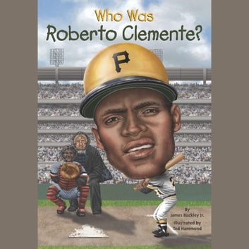 Who Was Roberto Clemente? audiobook by James Buckley, Jr.