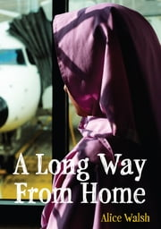 A Long Way from Home ebook by Alice Walsh