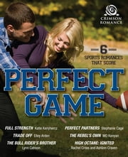 Perfect Game - 6 Sports Romances that Score ebook by Katie Kenyhercz,Elley Arden,Lynn Cahoon,Stephanie Cage,MO Kenyan,Rachel Cross,Ashlinn Craven