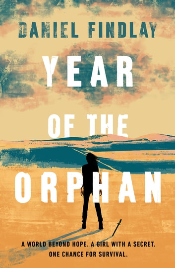 Year of the Orphan ebook by Daniel Findlay