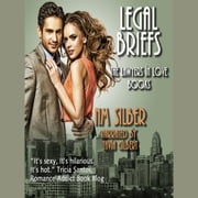 Legal Briefs - Lawyers in Love Series, Book III audiobook by N.M. Silber