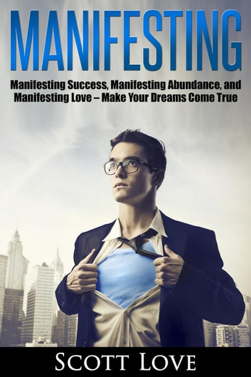 Manifesting ebook by Scott Love