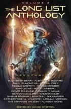 The Long List Anthology Volume 2 - More Stories From the Hugo Award Nomination List eBook by David Steffen, Aliette de Bodard, Alyssa Wong,...