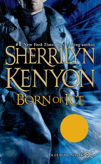 Born of Ice - The League: Nemesis Rising ebook by Sherrilyn Kenyon