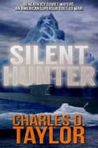 Silent Hunter ebook by Charles D. Taylor