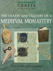 The Crafts and Culture of a Medieval Monastery ebook by Jovinelly, Joann