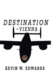 Destination~Vienna ebook by Kevin W. Edwards
