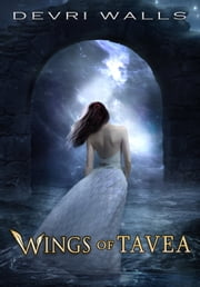 Wings of Tavea ebook by Devri Walls
