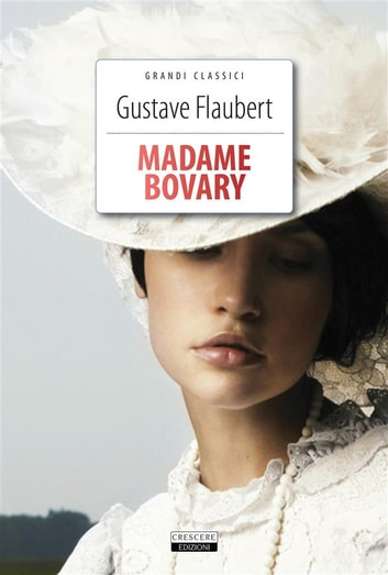 Madame Bovary - Ediz. integrale ebook by Gustave Flaubert