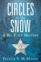 Circles in the Snow - A Bo Tully Mystery eBook par Patrick F. McManus