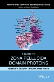 A Guide to Zona Pellucida Domain Proteins ebook by Eveline S. Litscher,Paul M. Wassarman