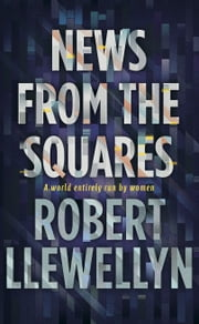 News from the Squares ebook by Robert Llewellyn
