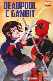 "Deadpool C Gambit. La ""C"" sta per ""Contro"" (Marvel Collection) Ebook di Ben Aker, Danilo Beyruth, Ben Blacker"