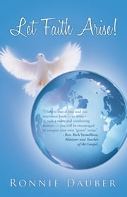 Let Faith Arise! ebook by Ronnie Dauber