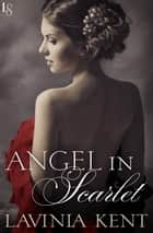 Angel in Scarlet - A Bound and Determined Novel ebook by Lavinia Kent