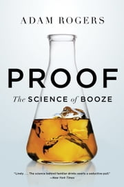 Proof - The Science of Booze ebook by Adam Rogers
