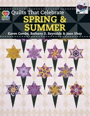 eBook Quilts That Celebrate Spring & Summer ebook by Combs, Karen