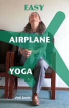 Easy Airplane Yoga ebook by Jerri Lincoln