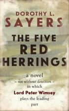 Five Red Herrings eBook by Dorothy L. Sayers