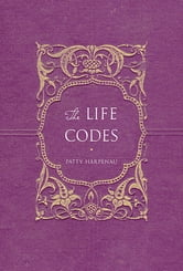 The Life Codes ebook by Patty Harpenau