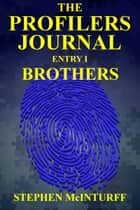 The Profilers Journal entry I Brothers ebook by Stephen McInturff