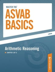 Master the ASVAB Basics--Arithmetic Reasoning - Chapter 5 of 12 ebook by Peterson's