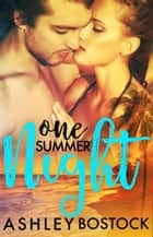 One Summer Night ebook by Ashley Bostock