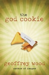 the god cookie - A Novel ebook by Geoffrey Wood