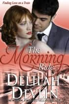 The Morning Ride ebook by Delilah Devlin