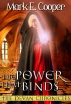 The Power That Binds ebook by Mark E. Cooper