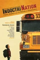Indoctrination - Public Schools and the Decline of Christianity ebook by Colin Gunn, Charles LaVerdiere, Joaquin Fernandez