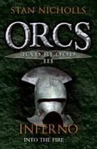 Orcs Bad Blood III - Inferno ebook by Stan Nicholls