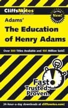 CliffsNotes on Adams' The Education of Henry Adams ebook by Stanley P. Baldwin