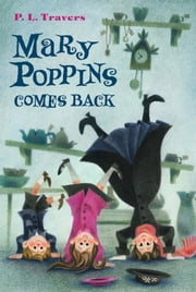 Mary Poppins Comes Back ebook by Dr. P. L. Travers,Mary Shepard