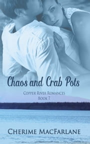 Chaos and Crab Pots ebook by Cherime MacFarlane